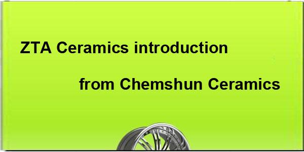 ZTA Ceramics introduction from Chemshun Ceramics